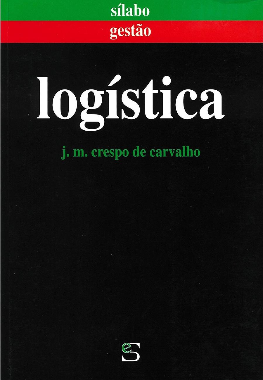 Logística. Um livro sobre Gestão Organizacional, Logística de José Crespo de Carvalho, de Edições Sílabo.