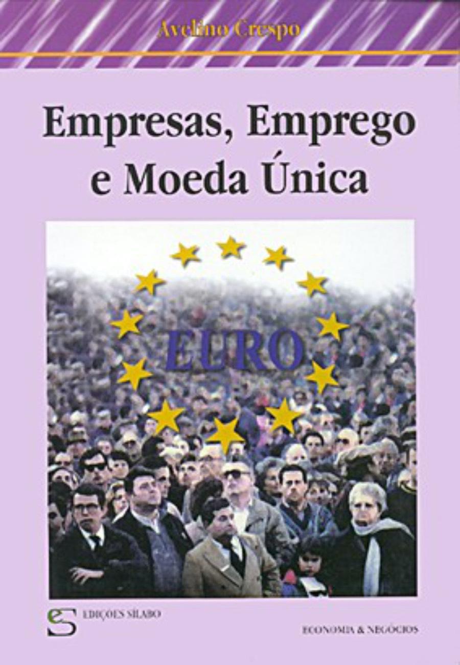 Empresas, Emprego e Moeda Única. Um livro sobre Ciências Sociais e Humanas, Política de Avelino Crespo, de Edições Sílabo.