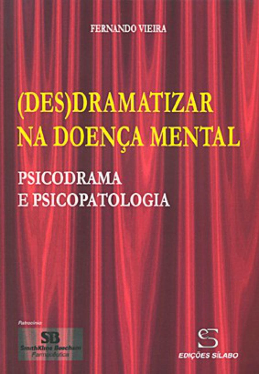 (Des)dramatizar na Doença Mental. Um livro sobre Ciências Sociais e Humanas, Psicologia, Serviço Social de Fernando Vieira, de Edições Sílabo.
