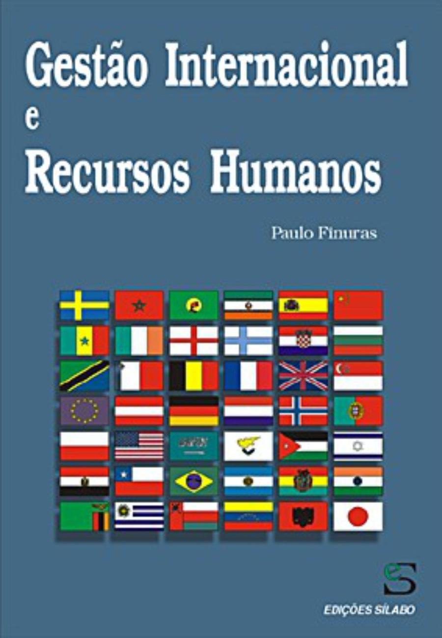 Gestão Internacional e Recursos Humanos. Um livro sobre Gestão Organizacional, Recursos Humanos, Teorias de Gestão de Paulo Finuras, de Edições Sílabo.