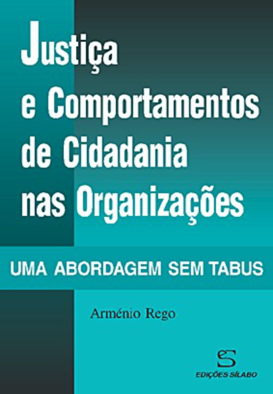 Justiça e Comportamentos de Cidadania nas Organizações. Um livro sobre Gestão Organizacional, Recursos Humanos de Arménio Rego, de Edições Sílabo.