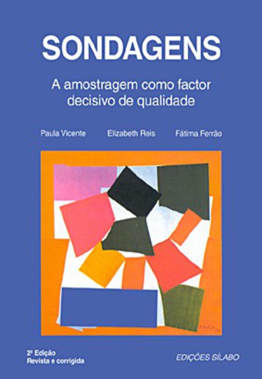 Sondagens. Um livro sobre Ciências Exatas e Naturais, Estatística, Métodos de Investigação de Paula Vicente, Elizabeth Reis, Fátima Ferrão, de Edições Sílabo.