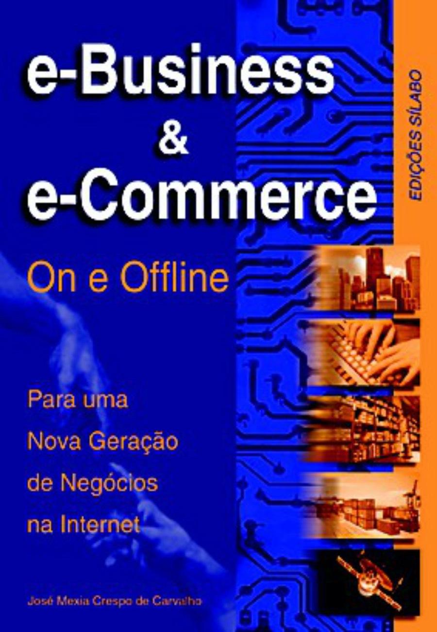 e–business & e–commerce – On & OffLine. Um livro sobre Gestão Organizacional, Logística de José Crespo de Carvalho, de Edições Sílabo.