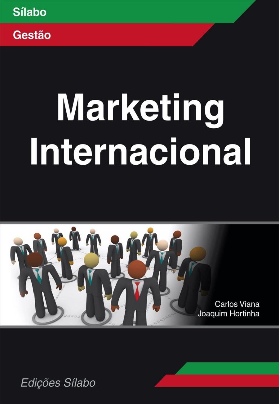 Marketing Internacional. Um livro sobre Gestão Organizacional, Marketing e Comunicação de Carlos Viana, Joaquim Hortinha, de Edições Sílabo.