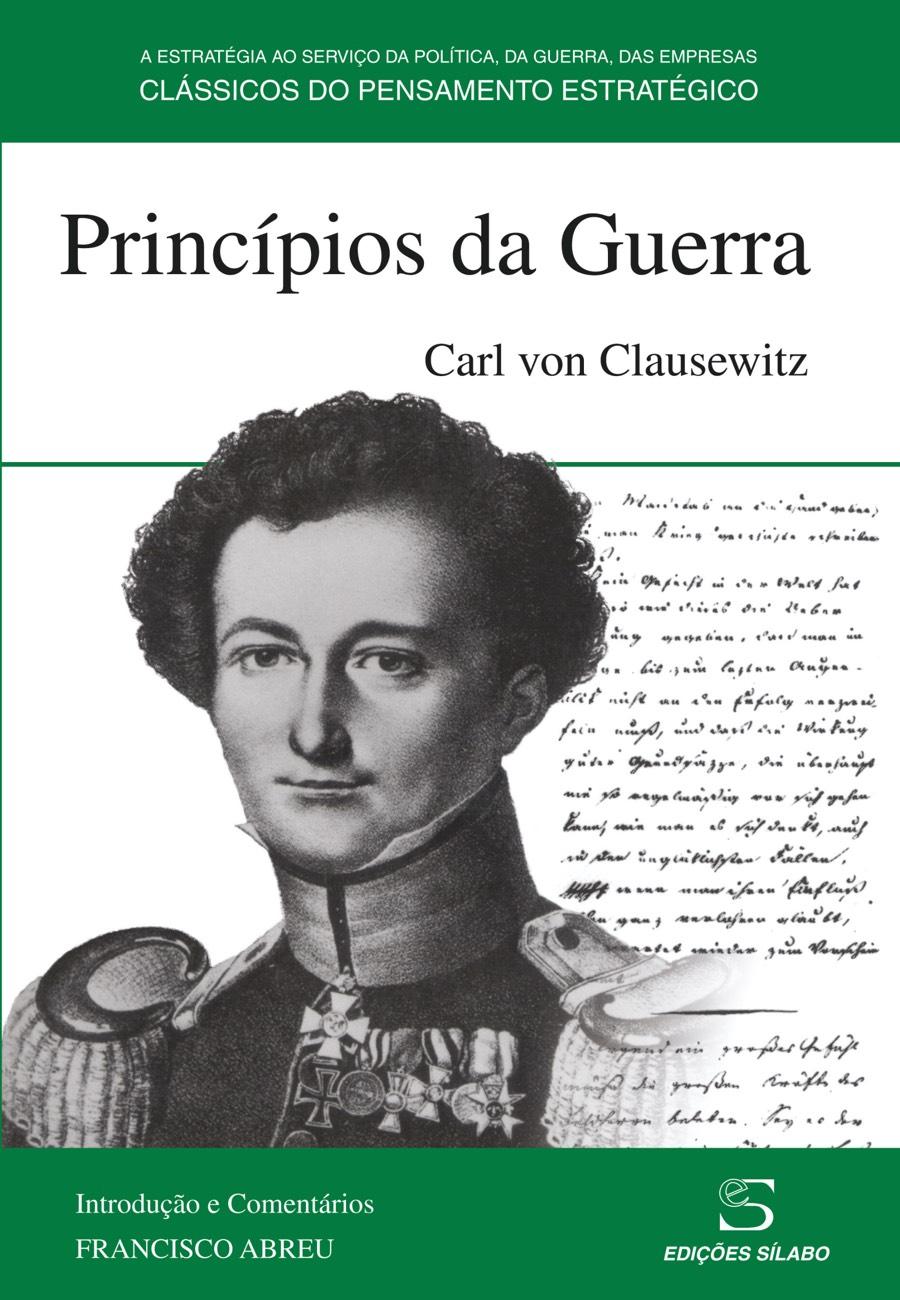 Princípios da Guerra. Um livro sobre Ciências Sociais e Humanas, História, Política de Carl von Clausewitz, de Edições Sílabo.