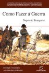 Como fazer a guerra - Napoleão Bonaparte