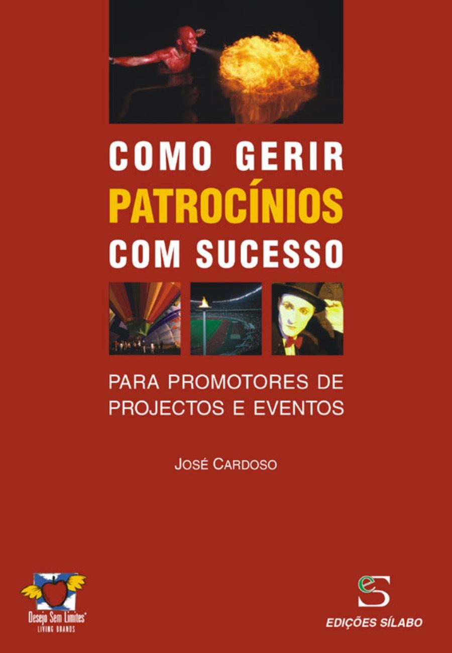 Como Gerir Patrocínios com Sucesso. Um livro sobre Gestão Organizacional de José Cardoso, de Edições Sílabo.