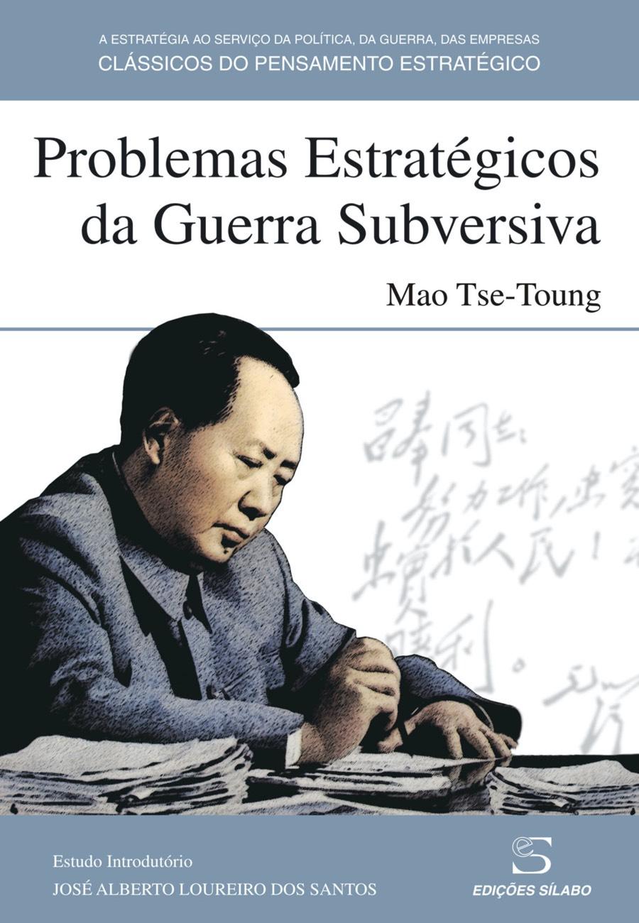 Problemas Estratégicos da Guerra Subversiva. Um livro sobre Ciências Sociais e Humanas, História, Política de Mao Tse-Toung, de Edições Sílabo.