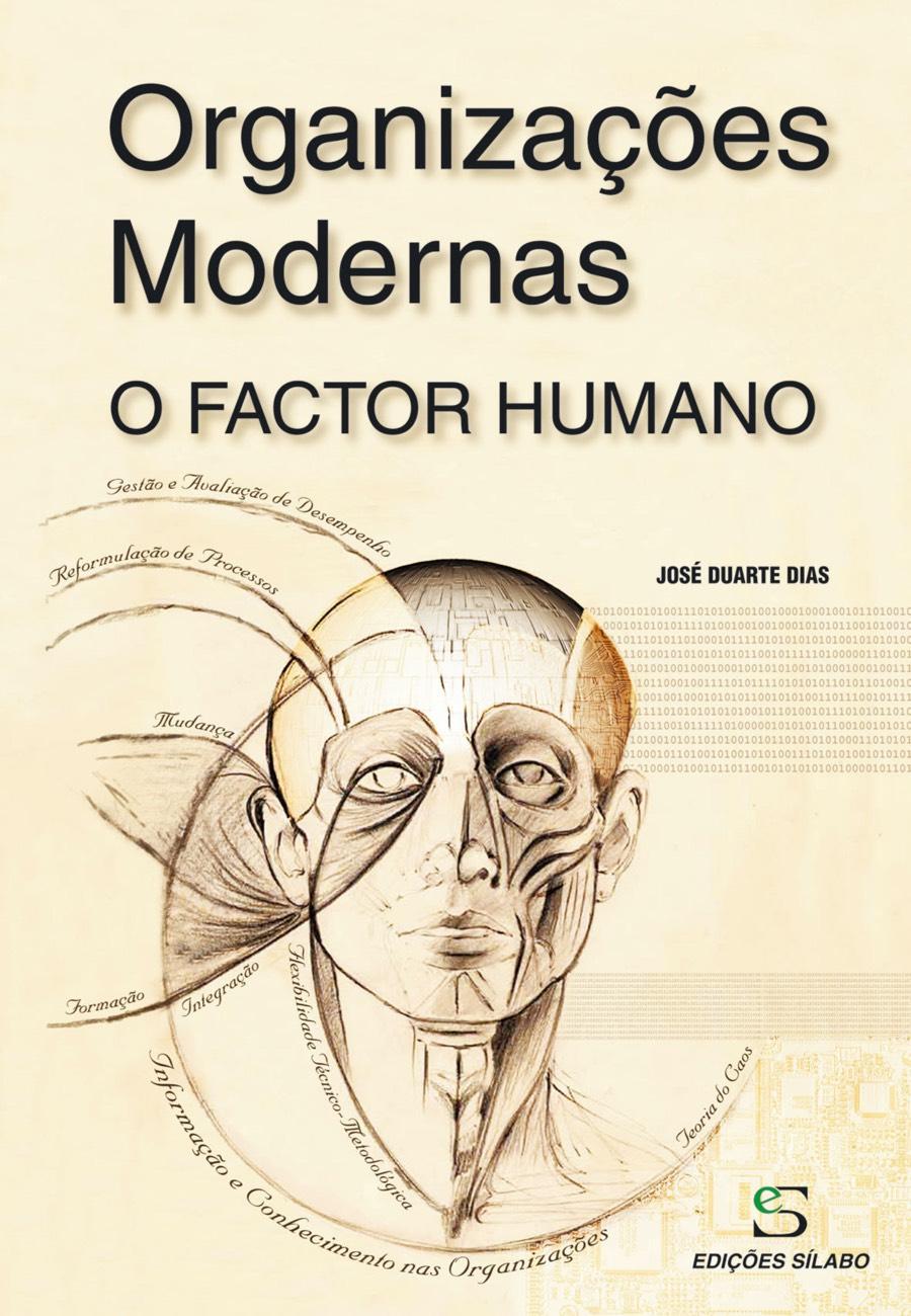 Organizações Modernas – O Factor Humano. Um livro sobre Gestão Organizacional, Recursos Humanos de José Duarte Dias, de Edições Sílabo.