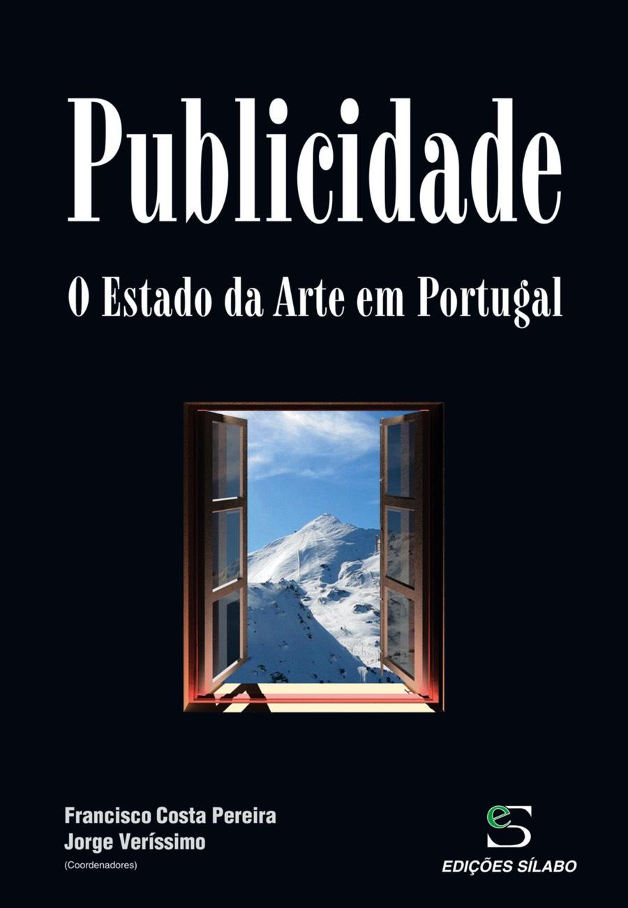 Publicidade – O Estado da Arte em Portugal. Um livro sobre Gestão Organizacional, Marketing e Comunicação de Francisco Costa Pereira, Jorge Veríssimo, de Edições Sílabo.