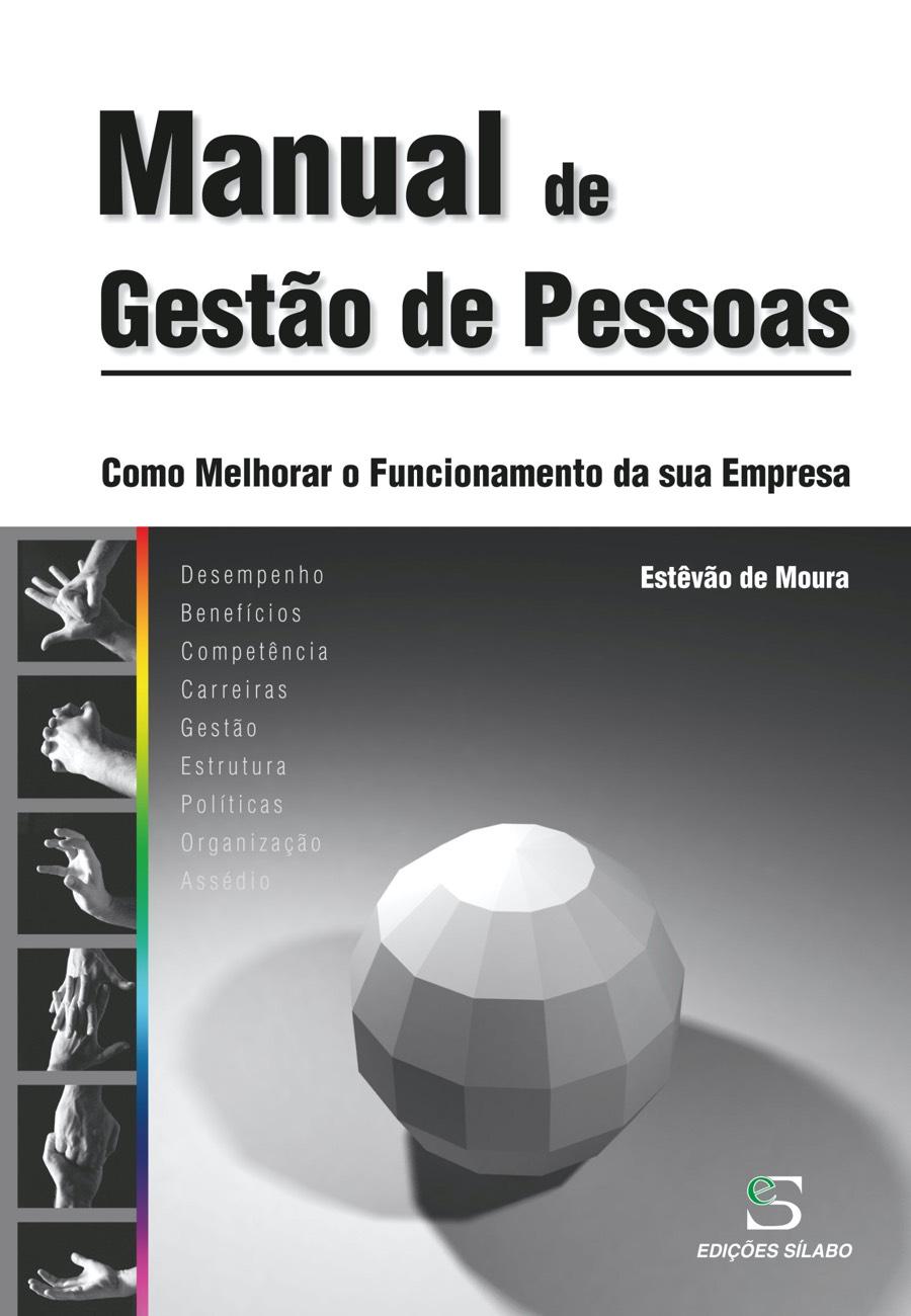 Manual de Gestão de Pessoas. Um livro sobre Gestão Organizacional, Recursos Humanos de Estêvão de Moura, de Edições Sílabo.