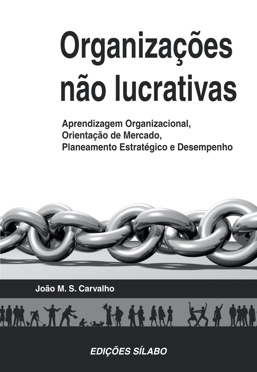 Organizações não Lucrativas. Um livro sobre Estratégia, Gestão Organizacional, Teorias de Gestão de João M. S. Carvalho, de Edições Sílabo.