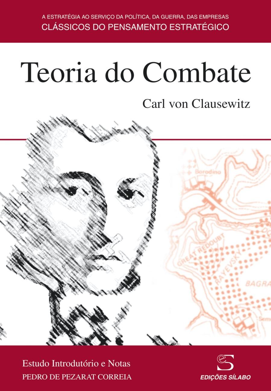 Teoria do Combate. Um livro sobre Ciências Sociais e Humanas, História, Política de Carl von Clausewitz, de Edições Sílabo.