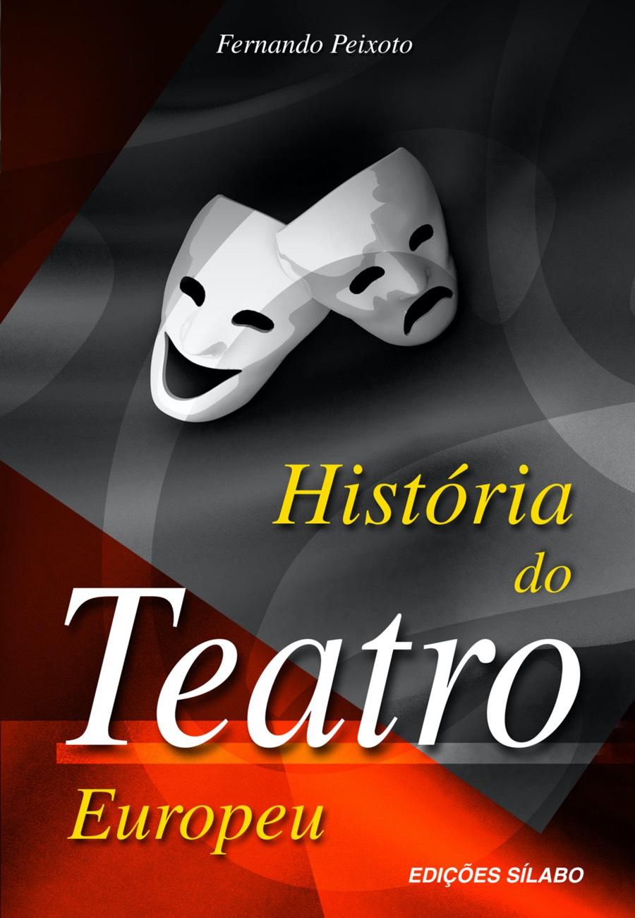 História do Teatro Europeu. Um livro sobre Ciências Sociais e Humanas, História de Fernando Peixoto, de Edições Sílabo.