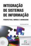 Integração de Sistemas de Informação – Perspectivas, Normas e Abordagens. Um livro sobre Gestão Organizacional, Sistemas de Informação de Victor Martins, de Edições Sílabo.