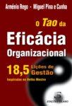 O Tao da Eficácia Organizacional. Um livro sobre Gestão Organizacional, Teorias de Gestão de Arménio Rego, Miguel Pina e Cunha, de Edições Sílabo.