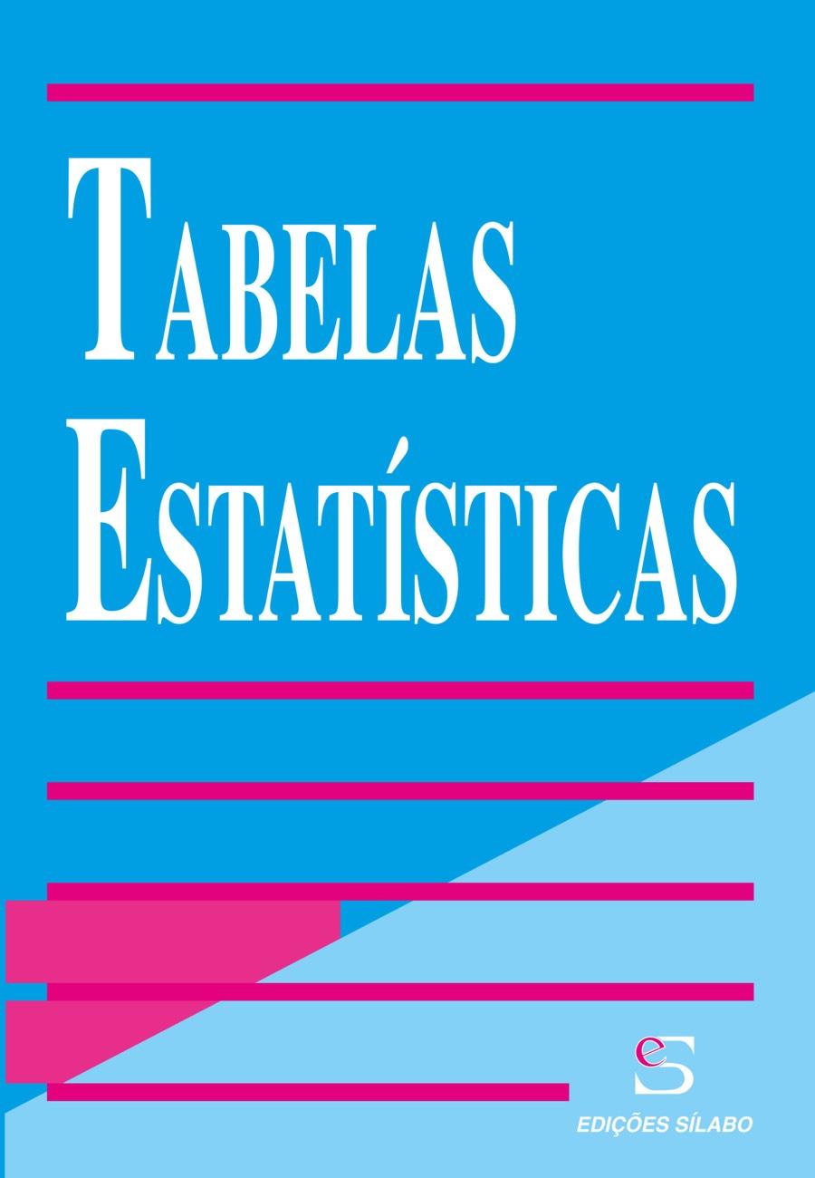 Tabelas Estatísticas. Um livro sobre Ciências Exatas e Naturais, Estatística de António Robalo, de Edições Sílabo.