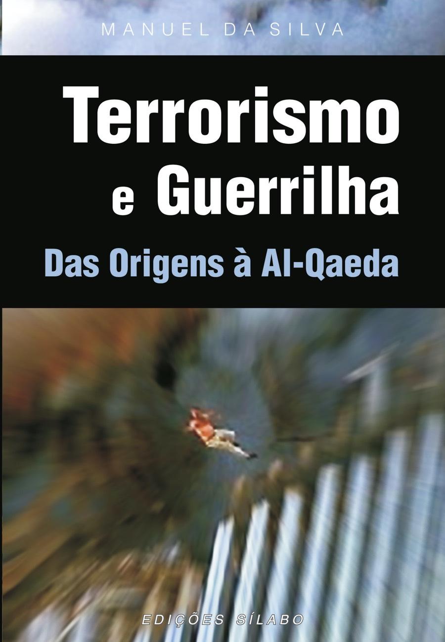 Terrorismo e Guerrilha. Um livro sobre Ciências Sociais e Humanas, Política de Manuel da Silva, de Edições Sílabo.