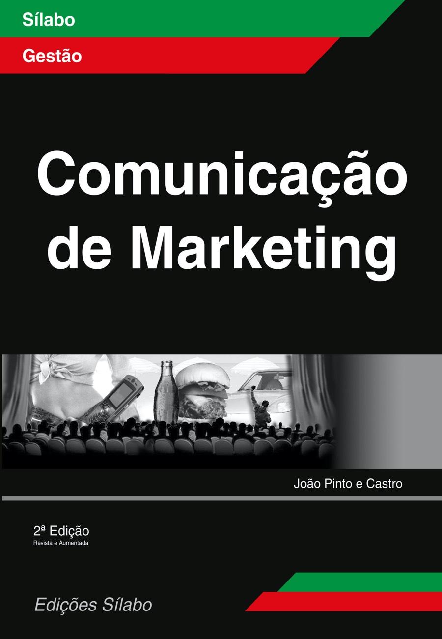 Comunicação de Marketing. Um livro sobre Gestão Organizacional, Marketing e Comunicação de João Pinto e Castro, de Edições Sílabo.
