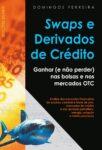 SWAPS e Derivados de Crédito. Um livro sobre Finanças, Gestão Organizacional de Domingos Ferreira, de Edições Sílabo.