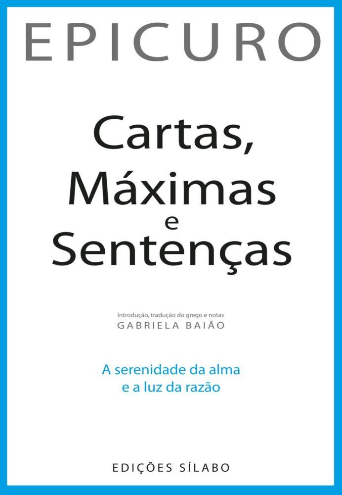 Cartas, Máximas e Sentenças. Um livro sobre Ciências Sociais e Humanas, Desenvolvimento Pessoal, Filosofia de Epicuro, de Edições Sílabo.