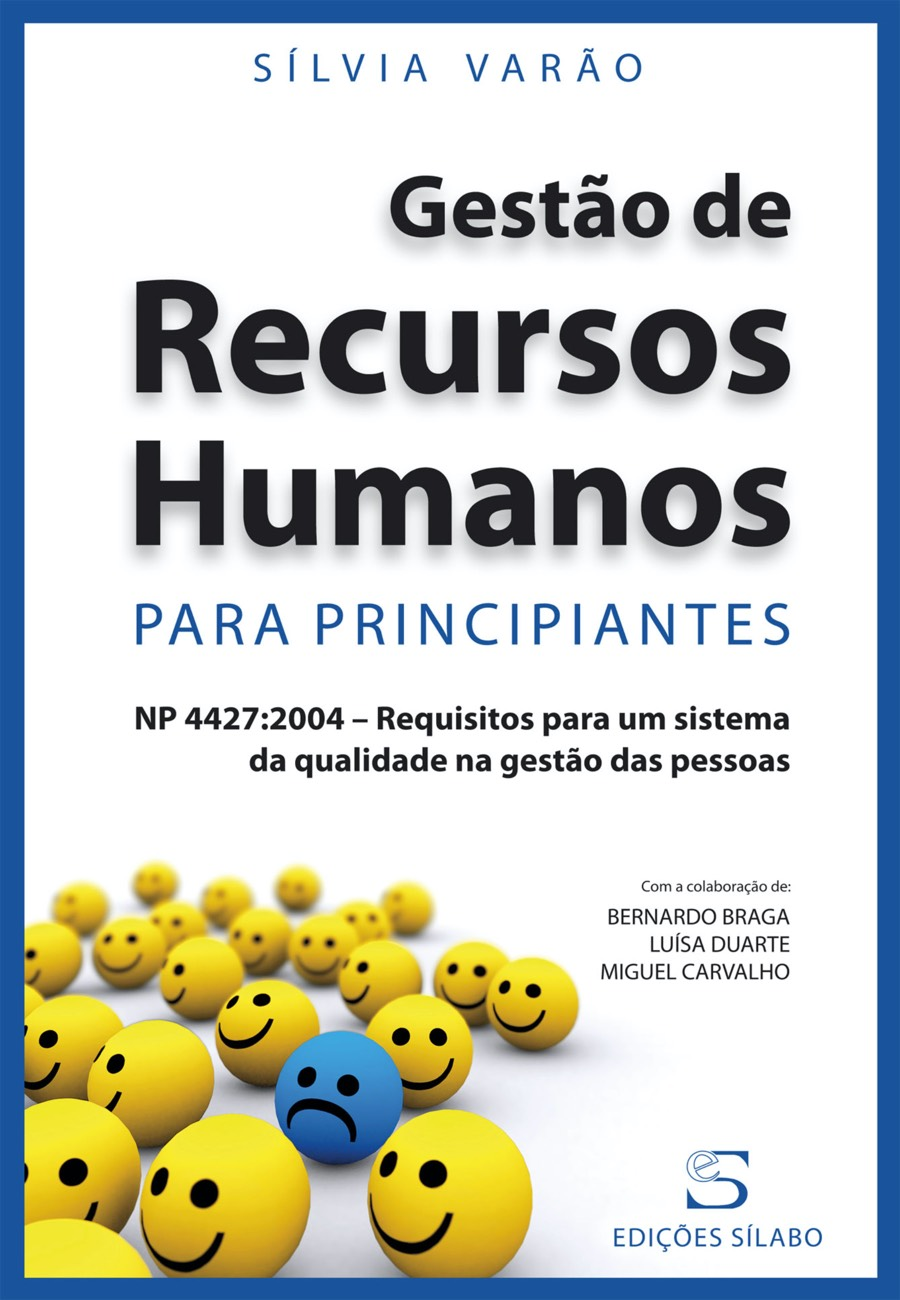 Gestão de Recursos Humanos para Principiantes. Um livro sobre Gestão Organizacional, Recursos Humanos de Sílvia Varão, de Edições Sílabo.