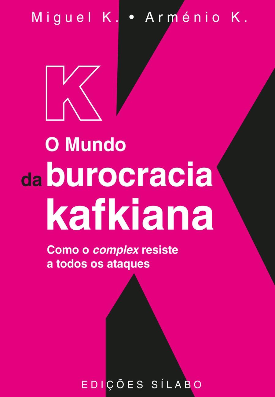 K – O Mundo da Burocracia Kafkiana. Um livro sobre Ciências Sociais e Humanas, Sociologia de Arménio Rego, de Edições Sílabo.