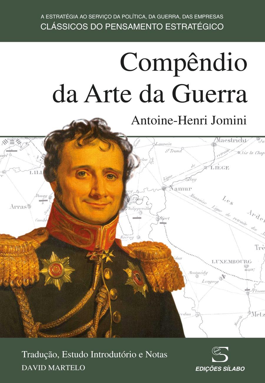 Compêndio da Arte da Guerra. Um livro sobre Ciências Sociais e Humanas, História de Antoine-Henri Jomini, de Edições Sílabo.
