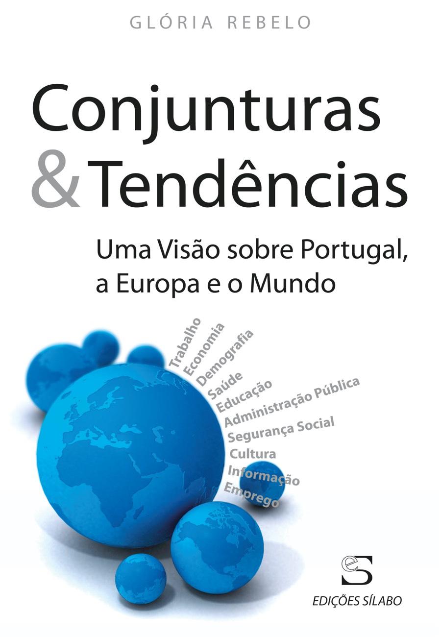 Conjunturas & Tendências – Uma Visão sobre Portugal, a Europa e o Mundo. Um livro sobre Ciências Económicas, Ciências Sociais e Humanas, Economia, Política de Glória Rebelo, de Edições Sílabo.
