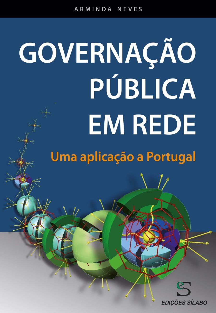 Governação Pública em Rede – Uma Aplicação a Portugal. Um livro sobre Gestão Organizacional, Sistemas de Informação de Arminda Neves, de Edições Sílabo.