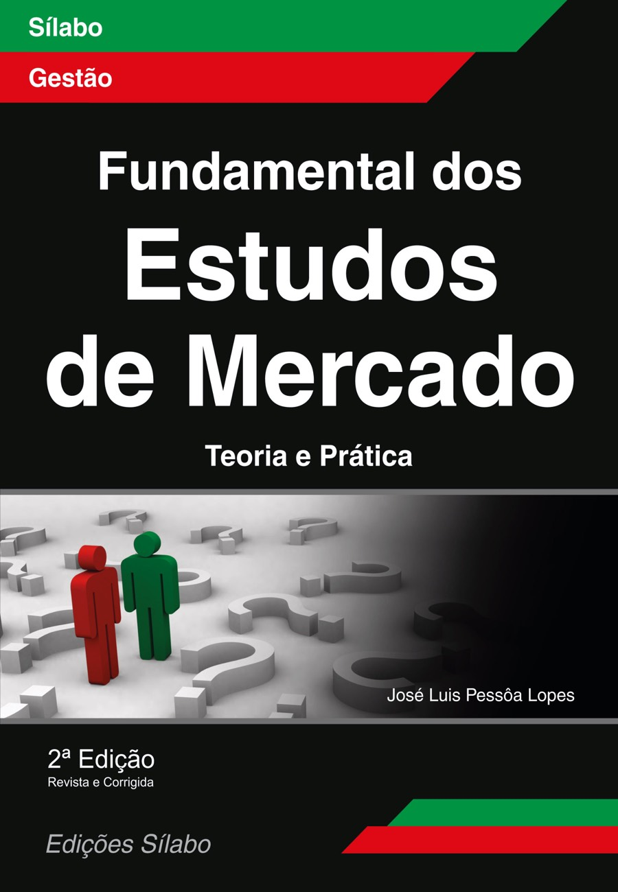Fundamental dos Estudos de Mercado – Teoria e Prática. Um livro sobre Gestão Organizacional, Marketing e Comunicação, Métodos de Investigação de José Luis Pessôa Lopes, de Edições Sílabo.