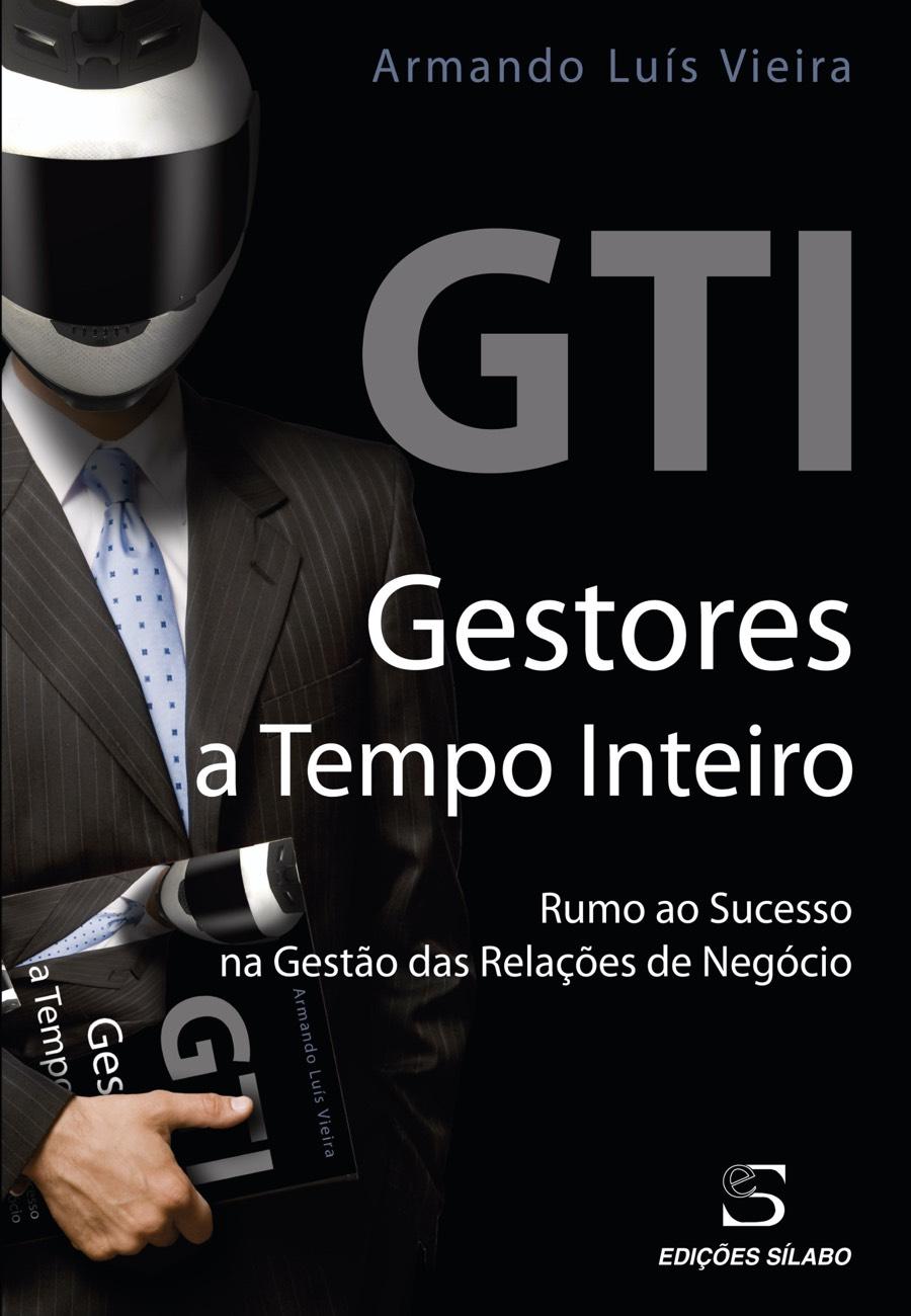 Gestores a Tempo Inteiro. Um livro sobre Gestão Organizacional, Marketing e Comunicação de Armando Luís Vieira, de Edições Sílabo.