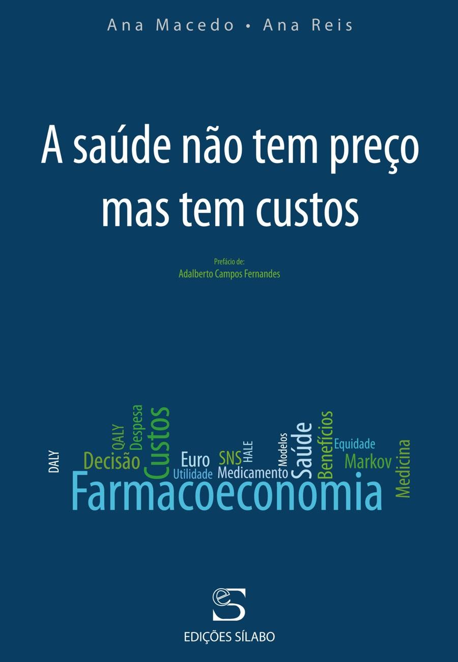 A saúde não tem preço mas tem custos. Um livro sobre Gestão Organizacional, Organizações de Saúde de Ana Macedo, Ana Reis, de Edições Sílabo.