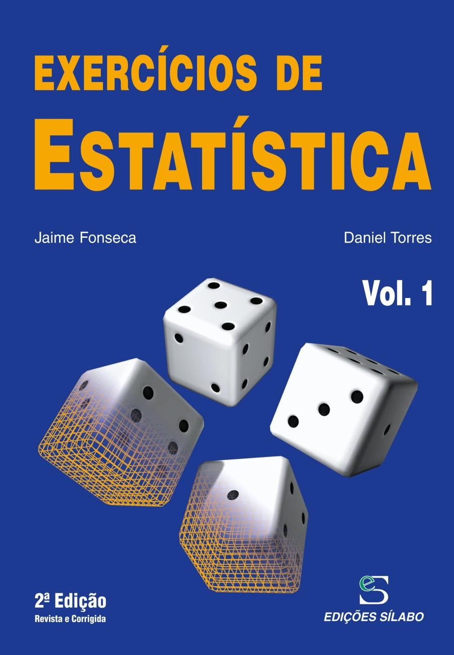 Exercícios de Estatística – Vol. 1. Um livro sobre Ciências Exatas e Naturais, Estatística de Jaime Fonseca, Daniel Torres, de Edições Sílabo.