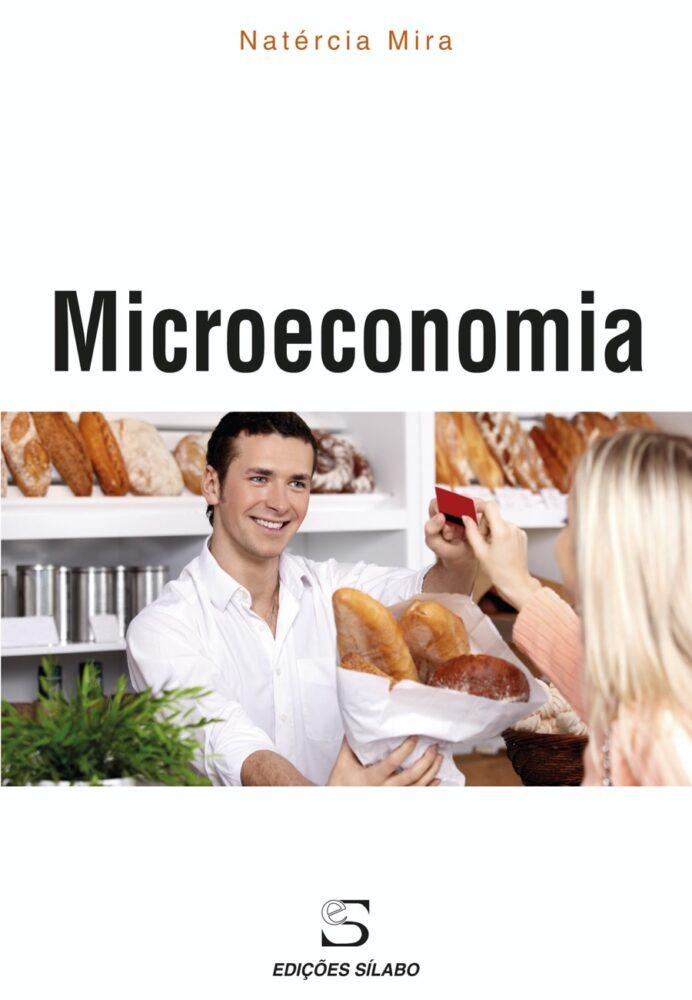 Microeconomia. Um livro sobre Ciências Económicas, Microeconomia de Natércia Mira, de Edições Sílabo.