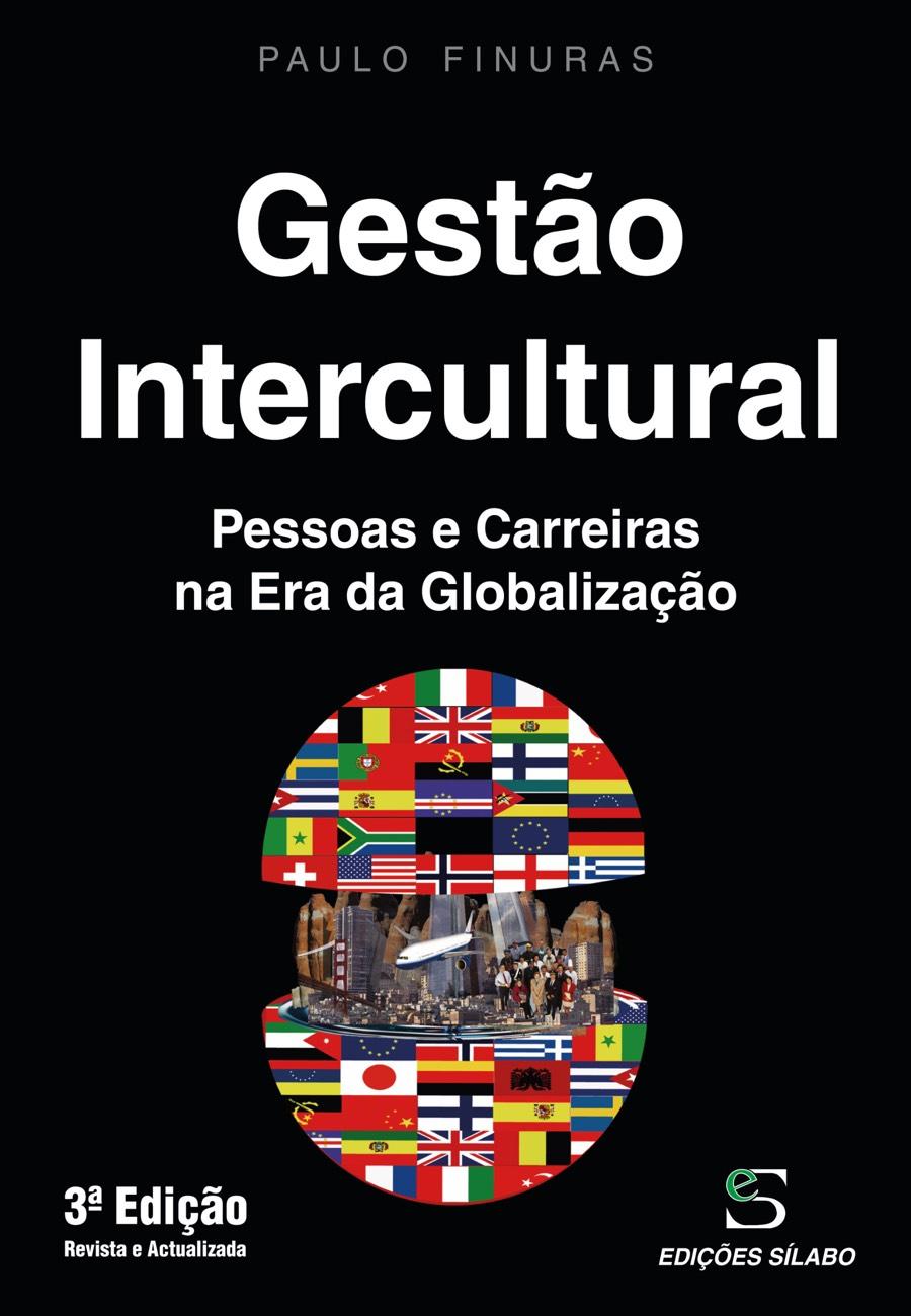 Gestão Intercultural – Pessoas e Carreiras na Era da Globalização. Um livro sobre Gestão Organizacional, Teorias de Gestão de Paulo Finuras, de Edições Sílabo.