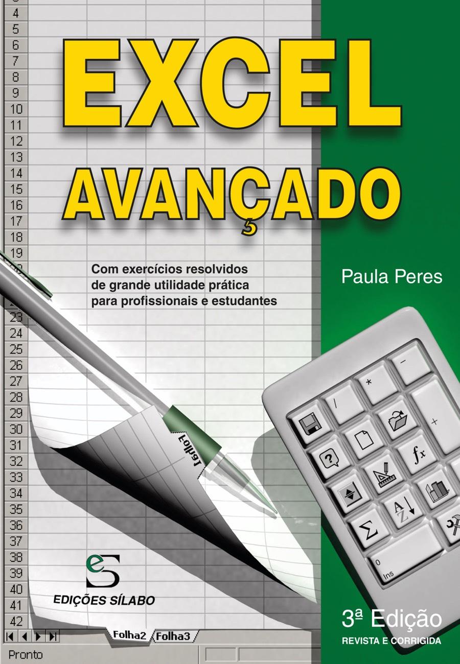 Excel Avançado. Um livro sobre Folhas de Cálculo, Informática de Paula Peres, de Edições Sílabo.