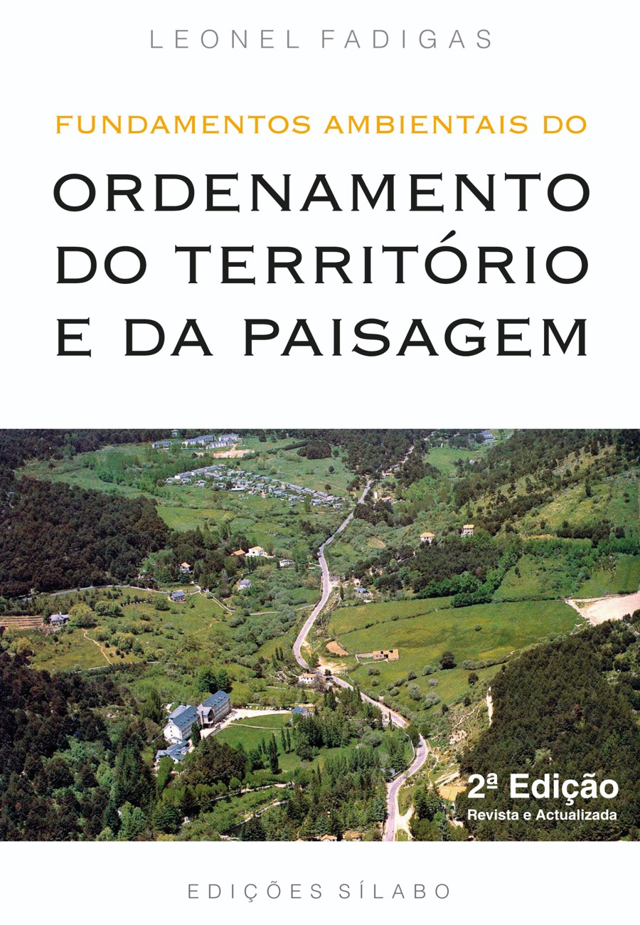 Fundamentos Ambientais do Ordenamento Território e Paisagem. Um livro sobre Arquitetura e Urbanismo de Leonel Fadigas, de Edições Sílabo.