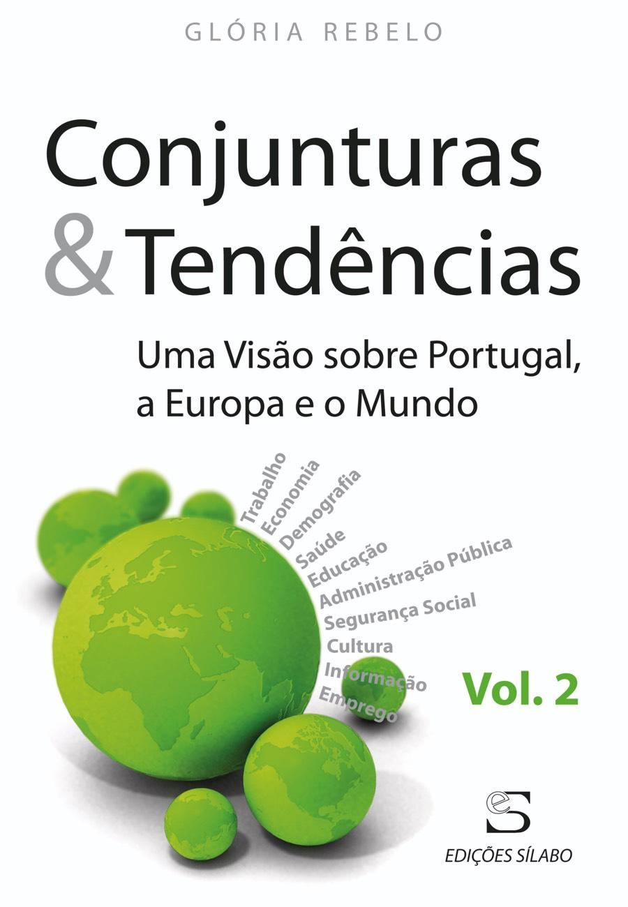 Conjunturas & Tendências – Vol. 2 – Uma Visão sobre Portugal, a Europa e o Mundo. Um livro sobre Ciências Económicas, Ciências Sociais e Humanas, Economia, Política de Glória Rebelo, de Edições Sílabo.