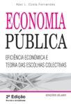Economia Pública – Eficiência Económica e Teoria das Escolhas. Um livro sobre Ciências Económicas, Economia de Abel L. Costa Fernandes, de Edições Sílabo.