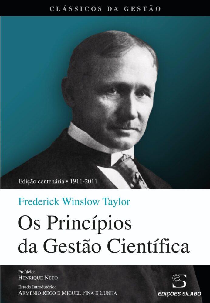 Os Princípios da Gestão Científica. Um livro sobre Gestão Organizacional, Teorias de Gestão de Frederick Winslow Taylor, de Edições Sílabo.