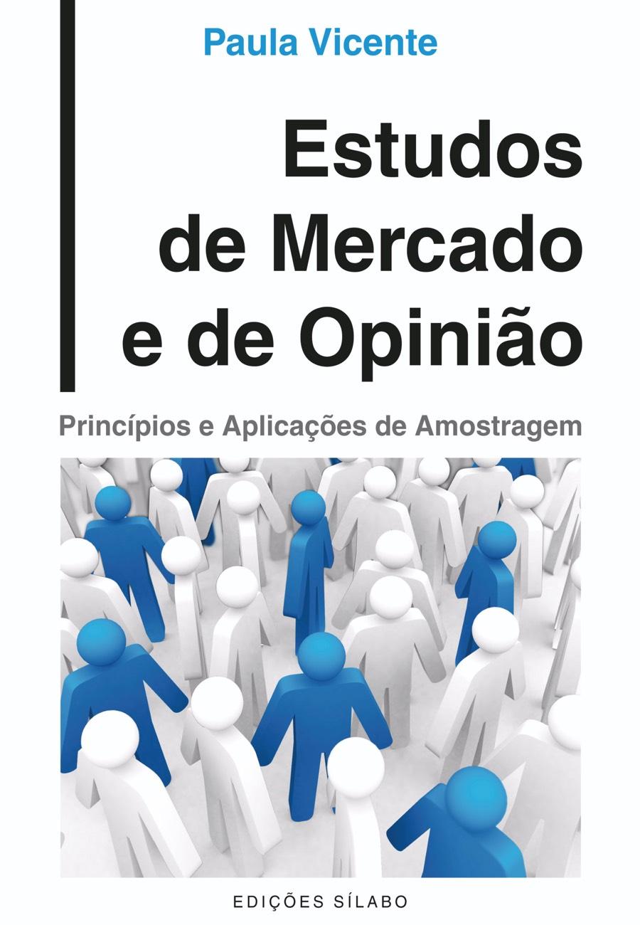 Estudos de Mercado e de Opinião – Princípios e Aplicações de Amostragem. Um livro sobre Gestão Organizacional, Marketing e Comunicação de Paula Vicente, de Edições Sílabo.