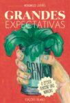 Grandes Expectativas – O Efeito Placebo da Marcas. Um livro sobre Gestão Organizacional, Marketing e Comunicação de Rodrigo Leitão, de Edições Sílabo.