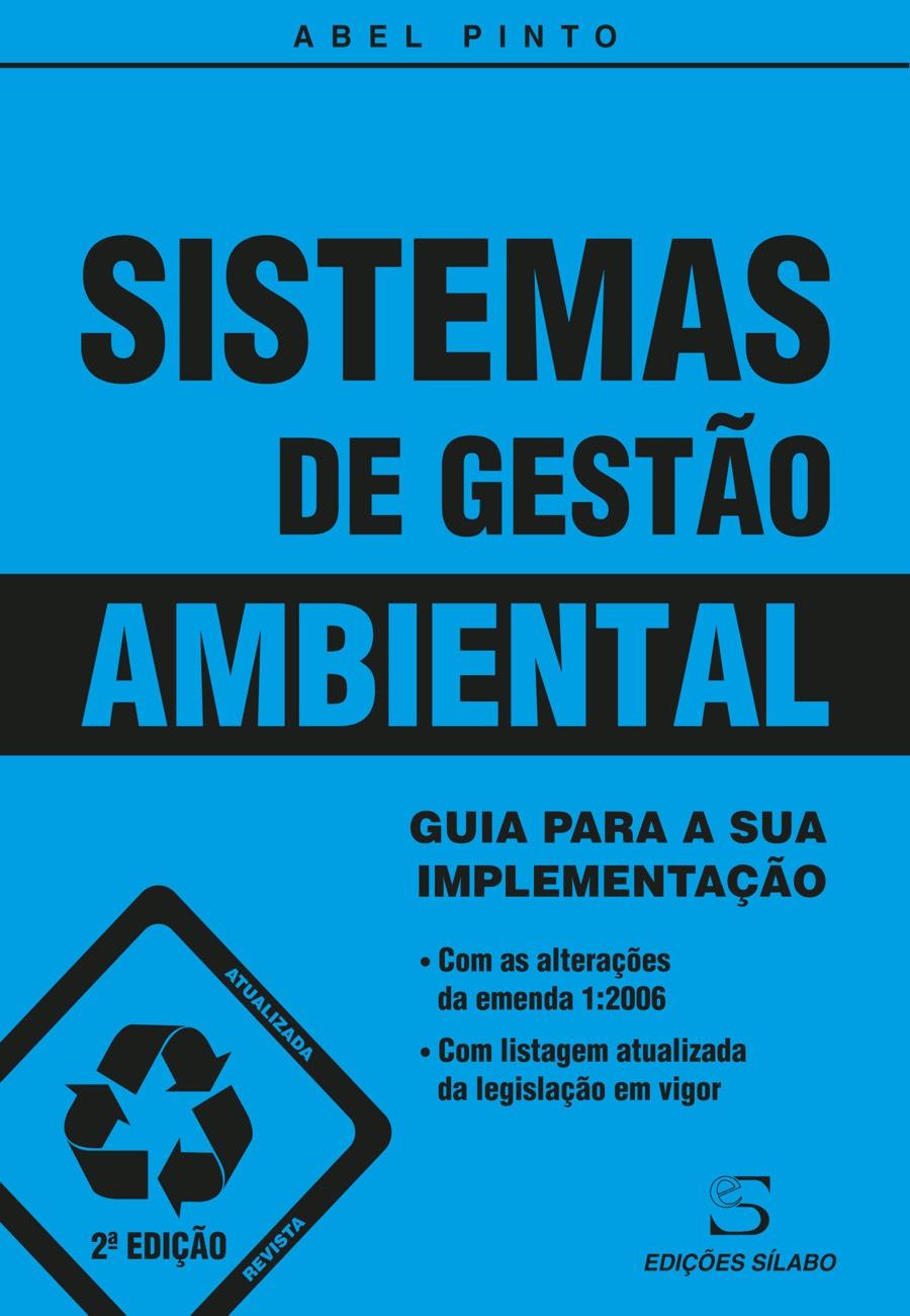 Sistemas de Gestão Ambiental. Um livro sobre Ciências Exatas e Naturais, Engenharias de Abel Pinto, de Edições Sílabo.