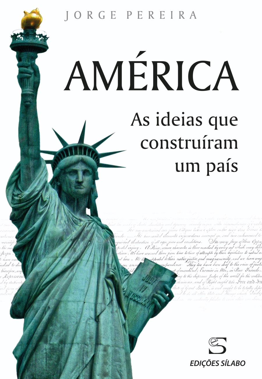 América – As ideias que construíram um país. Um livro sobre Ciências Sociais e Humanas, História de Jorge Pereira, de Edições Sílabo.