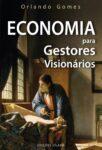Economia para Gestores Visionários. Um livro sobre Ciências Económicas, Economia de Orlando Gomes, de Edições Sílabo.