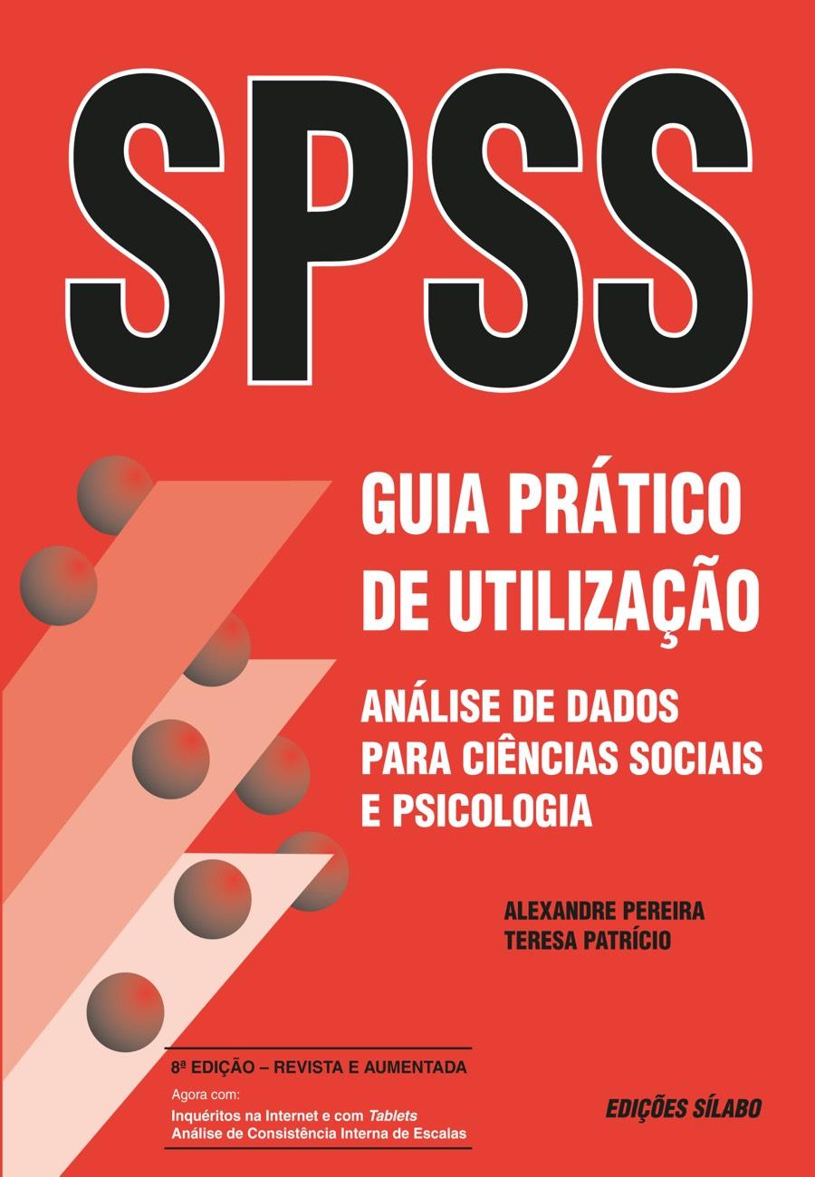 SPSS – Guia Prático de Utilização. Um livro sobre Aplicativos Estatísticos, Informática de Alexandre Pereira, Teresa Patrício, de Edições Sílabo.