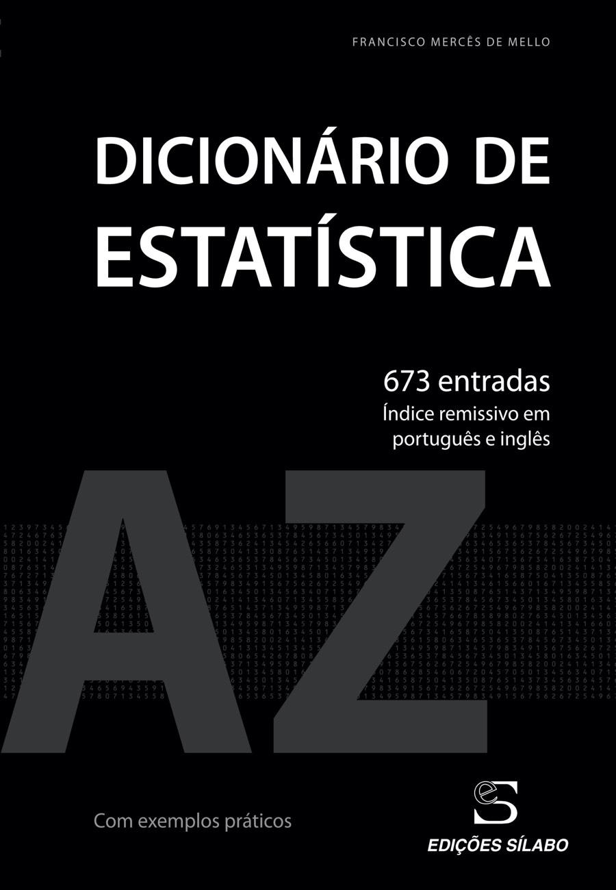 Dicionário de Estatística. Um livro sobre Ciências Exatas e Naturais, Estatística de Francisco Mercês de Mello, de Edições Sílabo.