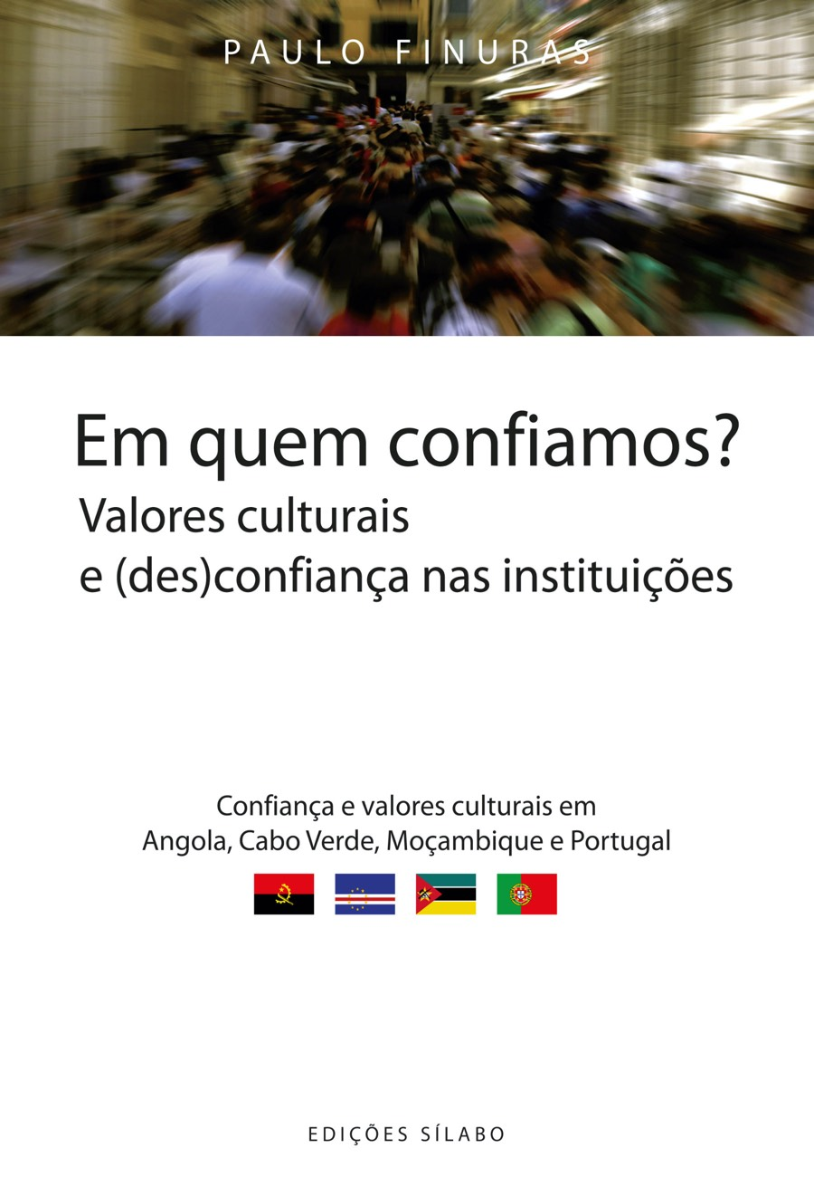 Em Quem Confiamos? – Valores culturais e (des)confiança nas instituições. Um livro sobre Ciências Sociais e Humanas, Sociologia de Paulo Finuras, de Edições Sílabo.
