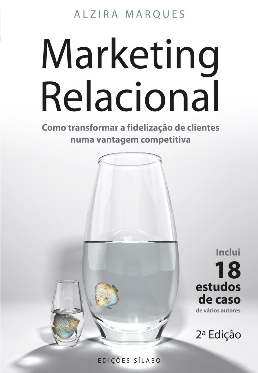 Marketing Relacional. Um livro sobre Gestão Organizacional, Marketing e Comunicação de Alzira Marques, de Edições Sílabo.